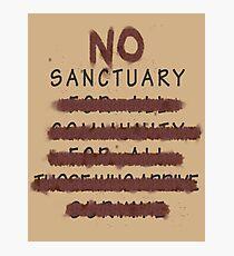 No Sanctuary Photographic Print