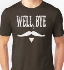 Well, Bye - Tombstone Quote T-Shirt