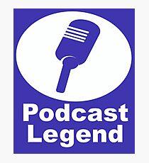 Podcast legend radio host Photographic Print