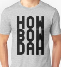HOW BOW DAH Shirt - Cash Me Ousside T-Shirts & More T-Shirt