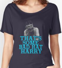 That's Some Bad Hat Harry Women's Relaxed Fit T-Shirt