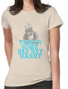 That's Some Bad Hat Harry Womens Fitted T-Shirt