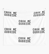 Cash Me Ousside Tshirt Cash Me Ousside T Shirt & More Wall Tapestry