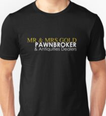 Mr. and Mrs. Gold: Pawnbroker and Antiques Dealers T-Shirt