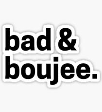 Bad & Boujee Graphic Sticker