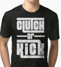 Clutch or Kick (White Gritty) Tri-blend T-Shirt