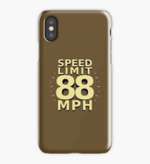 Speed Limit: 88 MPH iPhone Case