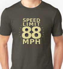 Speed Limit: 88 MPH Unisex T-Shirt