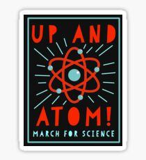 Up and Atom! - March for Science Sticker