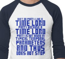 Aint No Party Like a Time Lord Party Men's Baseball ¾ T-Shirt