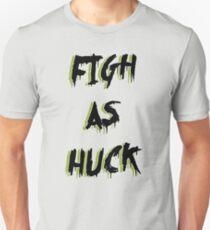 figh as huck shirt Unisex T-Shirt