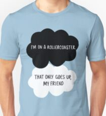I'm on a Roller Coaster That Only Goes Up, My Friend Unisex T-Shirt