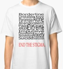 End The Stigma - Borderline Personality Disorder Classic T-Shirt