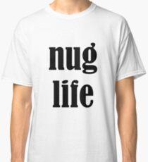 nug life Classic T-Shirt