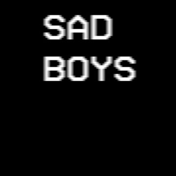 Sad Boys  by GlasgowMerch