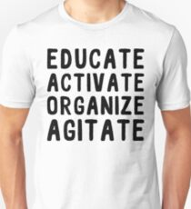 EDUCATE ACTIVATE ORGANIZE AGITATE T-Shirt