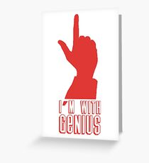 I Am With Genius Greeting Card