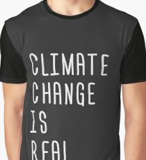 Climate change is real Graphic T-Shirt
