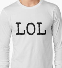 LOL Funny Laugh Out Loud Long Sleeve T-Shirt