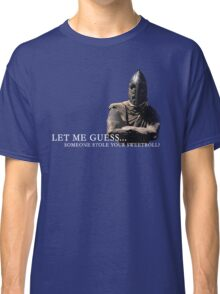 Let Me Guess... Someone Stole Your Sweetroll? Classic T-Shirt