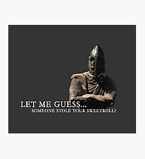 Let Me Guess... Someone Stole Your Sweetroll? Photographic Print