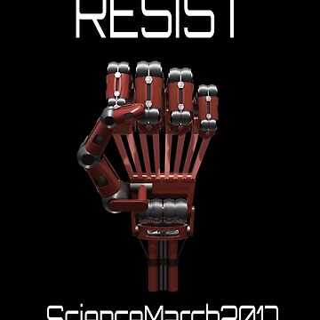 March For Science 2017 Earth Day Resist by Packrat