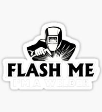 Welder Shirt - Flash Me Im a Welder Sticker