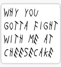 Drake - Cheesecake Sticker