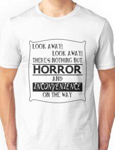 Look away! Unisex T-Shirt