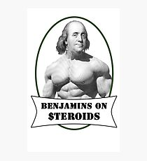 Benjamins on Steroids Photographic Print