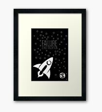 Failure is not an option Framed Print