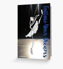 FOLLOW YOUR DREAMS (SWAN LAKE) Greeting Card
