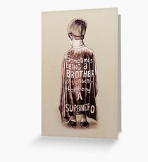 Sometimes Being a Brother is Better than Being a Super Hero Illustration Greeting Card
