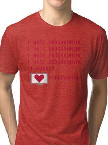 I HATE PROGRAMMING Tri-blend T-Shirt