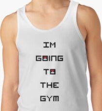 I'm Going to the Gym (Pokemon) Tank Top
