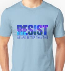 RESIST - we are better Unisex T-Shirt