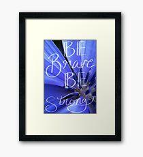 """Be Brave, Be Strong"" Lettering Framed Print"