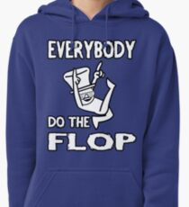 Do the FLOP! Pullover Hoodie