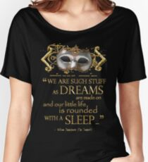 Shakespeare The Tempest Dreams Quote Women's Relaxed Fit T-Shirt