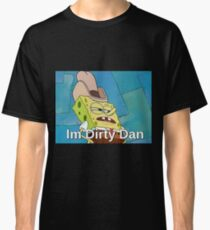 Im Dirty Dan Classic T-Shirt