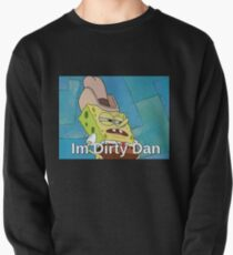 Im Dirty Dan Pullover