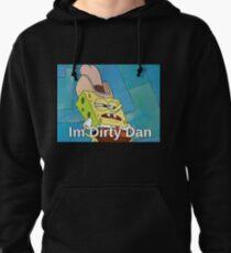 Im Dirty Dan Pullover Hoodie