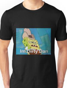 Im Dirty Dan Unisex T-Shirt
