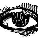 Stay Woke by hunnydoll