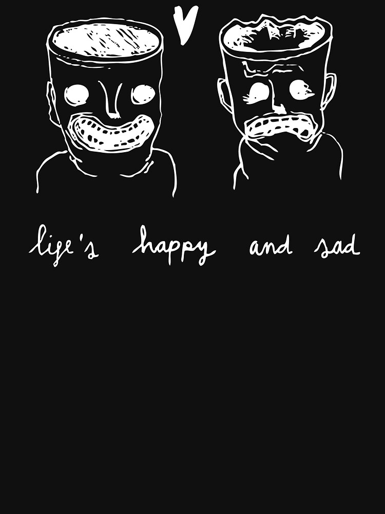 Life is Happy and Sad by DorothyRussell