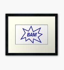 Bam! Framed Print