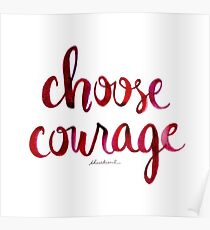 Choose Courage Poster