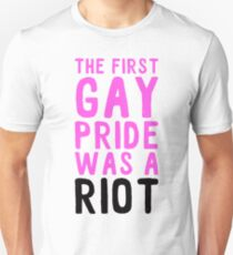the first gay pride was a riot T-Shirt