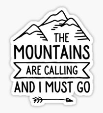 The mountains are calling and I must go - John Muir Sticker