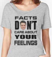 Facts Don't Care About Your Feelings 6 Women's Relaxed Fit T-Shirt